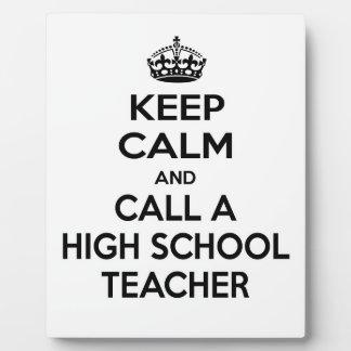 Keep Calm and Call a High School Teacher Display Plaques