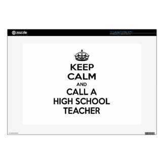 """Keep Calm and Call a High School Teacher 15"""" Laptop Decals"""