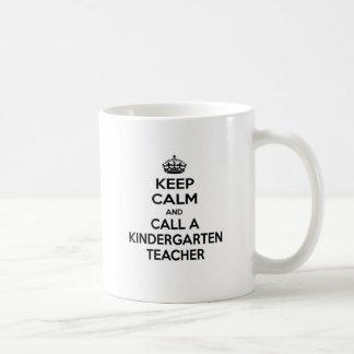 Keep Calm and Call a Kindergarten Teacher Coffee Mugs