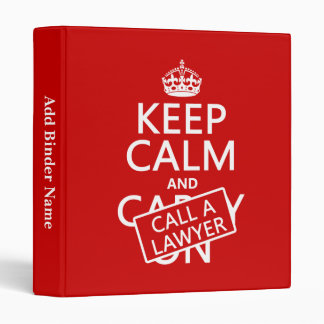 Keep Calm and Call A Lawyer (in any color) 3 Ring Binder