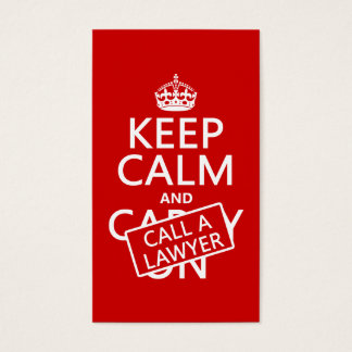 Keep Calm and Call A Lawyer (in any color) Business Card