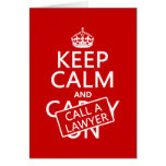 Keep Calm and Call A Lawyer (in any color) Card
