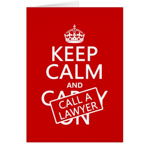 Keep Calm and Call A Lawyer (in any color) Cards
