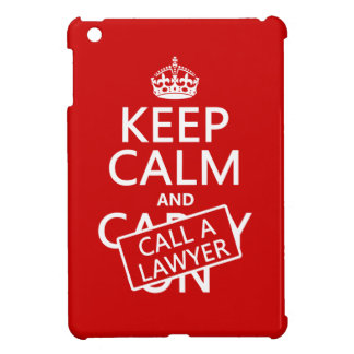 Keep Calm and Call A Lawyer (in any color) iPad Mini Covers