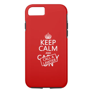Keep Calm and Call A Lawyer (in any color) iPhone 7 Case