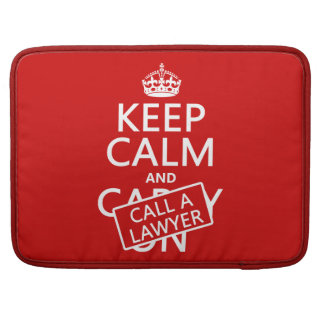 Keep Calm and Call A Lawyer (in any color) MacBook Pro Sleeve