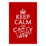 Keep Calm and Call A Lawyer (in any color) Poster