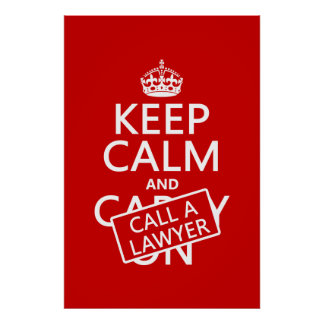 Keep Calm and Call A Lawyer (in any color) Posters