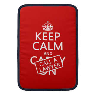 Keep Calm and Call A Lawyer (in any color) Sleeve For MacBook Air
