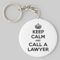 Keep Calm and Call a Lawyer Keychains