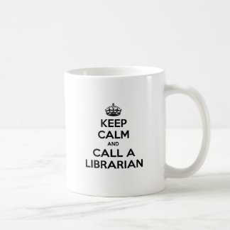 Keep Calm and Call a Librarian Coffee Mug