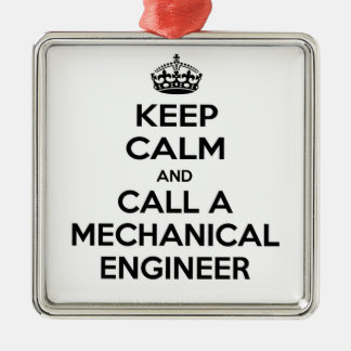 Keep Calm and Call a Mechanical Engineer Square Metal Christmas Ornament