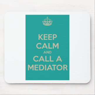 Keep Calm and Call a Mediator Mouse Pad