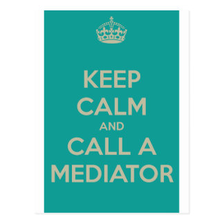 Keep Calm and Call a Mediator Post Card
