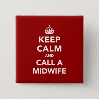 Keep Calm and Call A Midwife Button