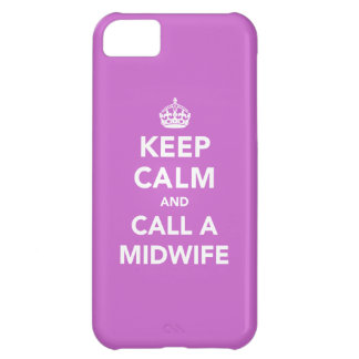 Keep Calm and Call A Midwife Cover For iPhone 5C