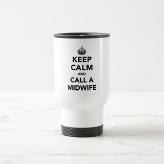 Keep Calm and Call a Midwife 15 Oz Stainless Steel Travel Mug