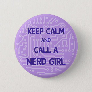 Keep Calm and Call a Nerd Girl Button