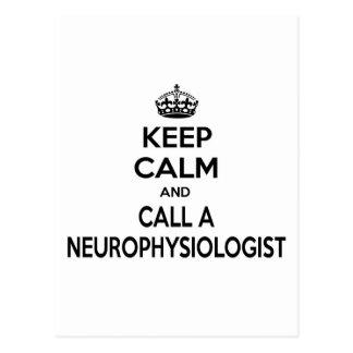 Keep Calm and Call a Neurophysiologist Postcard