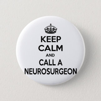 Keep Calm and Call a Neurosurgeon Button