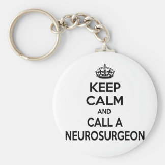 Keep Calm and Call a Neurosurgeon Keychain