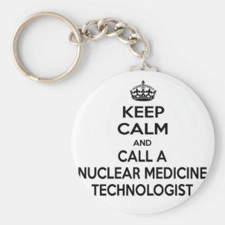 Keep Calm and Call a Nuclear Medicine Technologist Keychain