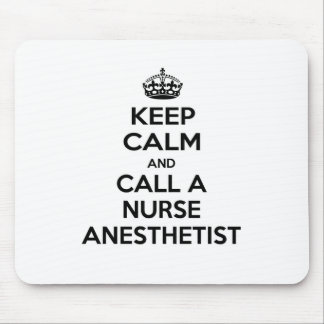 Keep Calm and Call a Nurse Anesthetist Mouse Pad