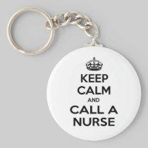 Keep Calm and Call a Nurse Basic Round Button Keychain