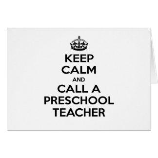 Keep Calm and Call a Preschool Teacher Card
