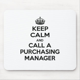 Keep Calm and Call a Purchasing Manager Mouse Pad