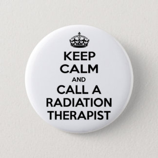 Keep Calm and Call a Radiation Therapist Pinback Button