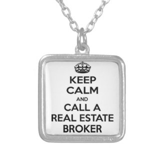 Keep Calm and Call a Real Estate Broker Necklace