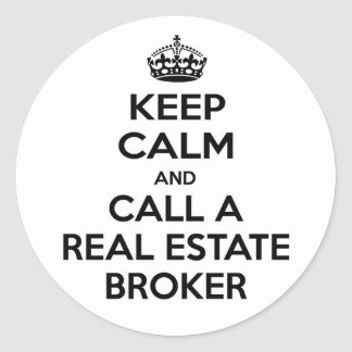 Keep Calm and Call a Real Estate Broker Stickers