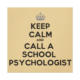 Keep Calm and Call A School Psychologist Canvas
