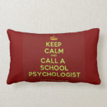 Keep Calm and Call a School Psychologist Pillow