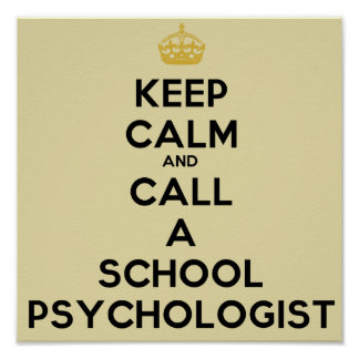 Keep Calm and Call a School Psychologist Poster