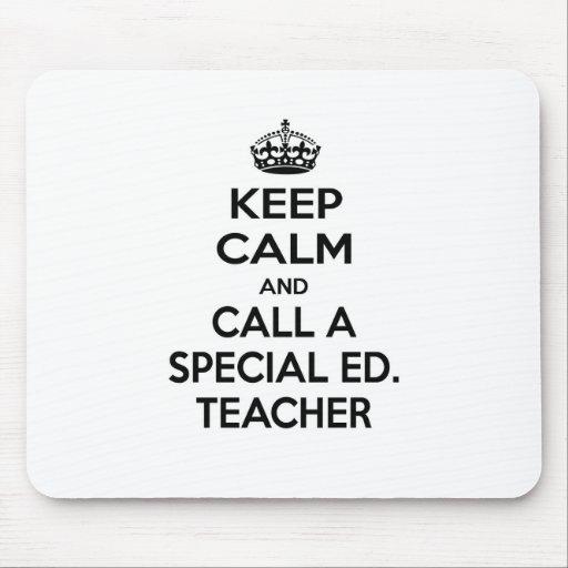 Keep Calm and Call a Special Ed. Teacher Mousepads