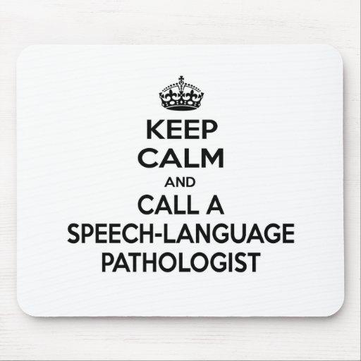 Keep Calm and Call a Speech-Language Pathologist Mouse Pads