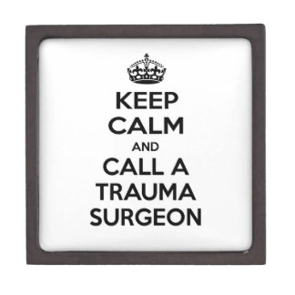 Keep Calm and Call a Trauma Surgeon Premium Trinket Boxes