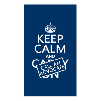 Keep Calm and Call An Advocate in any color Business Card Templates