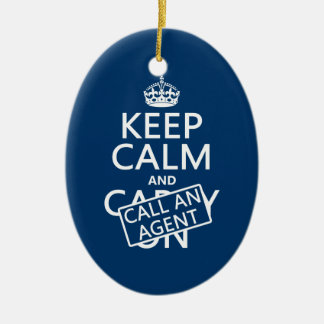Keep Calm and Call An Agent Ceramic Ornament