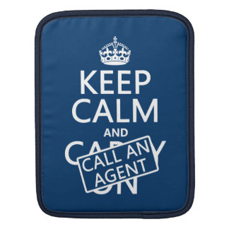 Keep Calm and Call An Agent Sleeve For iPads