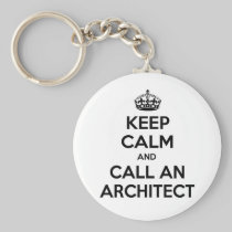 Keep Calm and Call an Architect Basic Round Button Keychain