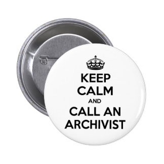 Keep Calm and Call an Archivist 2 Inch Round Button