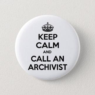 Keep Calm and Call an Archivist Pinback Button