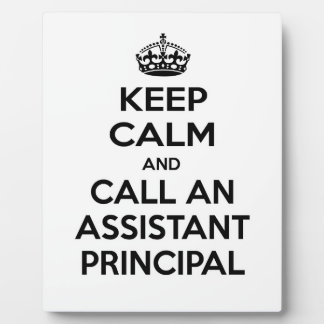 Keep Calm and Call an Assistant Principal Display Plaque
