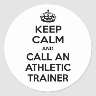 Keep Calm and Call an Athletic Trainer Classic Round Sticker
