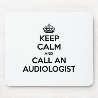 Keep Calm and Call an Audiologist Mouse Pad