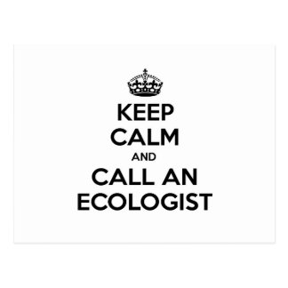 Keep Calm and Call an Ecologist Postcard