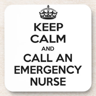 Keep Calm and Call an Emergency Nurse Beverage Coaster